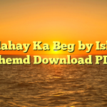 Aazdahay Ka Beg by Ishtiaq Ahemd Download PDF