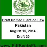 Pakistan Draft Unified Election Law August 15, 2014 by pdfbookspk
